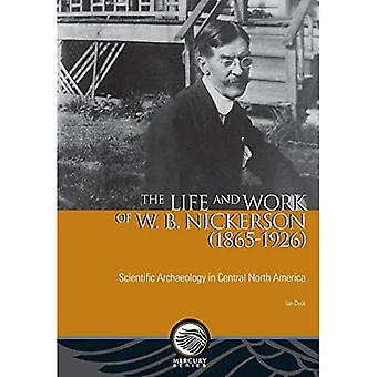 The Life and Work of W. B. Nickerson (1865-1926): Scientific Archaeology in Central North America (Mercury)
