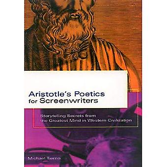 Aristotle's Poetics for Screenwriters: Storytelling Secrets from the Greatest Mind in Western Civilisation
