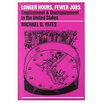 Longer Hours, Fewer Jobs: Employment and Unemployment in the US (Special Publication)