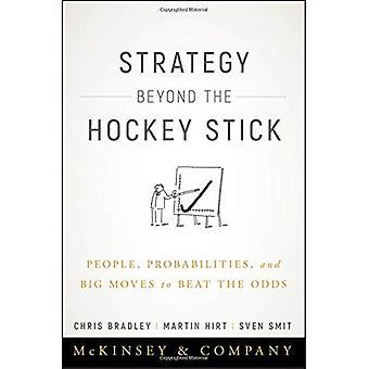 Strategie jenseits der Hockeyschläger: Menschen, Wahrscheinlichkeiten und großen Bewegungen gegen die Quoten (gebundene Ausgabe)