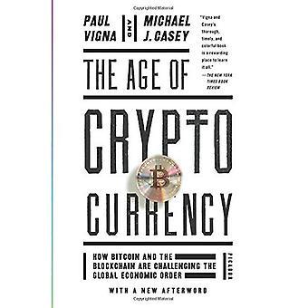 L'âge de Cryptocurrency: comment Bitcoin et le Blockchain contestent l'ordre économique mondial