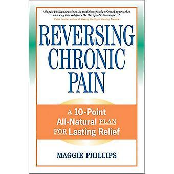 Reverserande kronisk smärta: En 10-punkt All-naturlig Plan för varaktig lindring