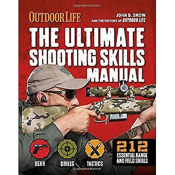 The Ultimate Shooting Skills Manual: 332 Recreational Shooting Tips (Outdoor Life)