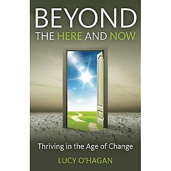 Beyond the Here and Now: Thriving in the Age of Change