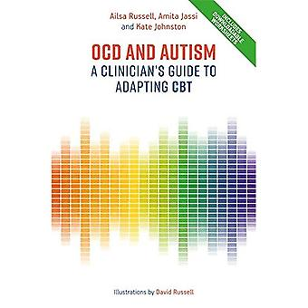 OCD and Autism: A Clinician's Guide to Adapting CBT