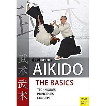 Aikido - The Basics: Techniques, Principles, Concept