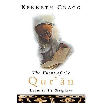 Event of the Qu'ran: Islam in Its Scripture