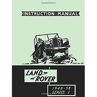 Land Rover serie 1 1948-58 officiella ägare handbok (4277): officiella ägarnas handbok för 80, 107, 88 och 109...