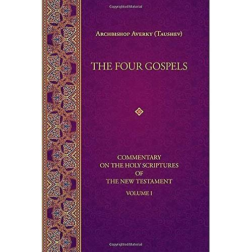 The Four Gospels: Commentary on the  Holy Scriptures of the Religion: 1