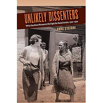 Unlikely Dissenters: White Southern Women in the Fight for Racial Justice, 1920-1970