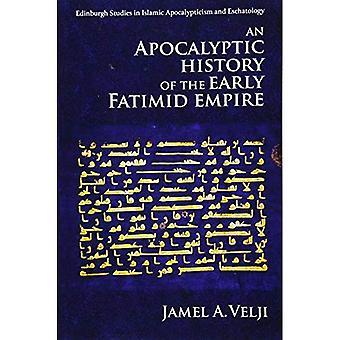 Une histoire apocalyptique du début de l'Empire fatimide (Edinburgh études islamique apocalyptique et eschatologie)