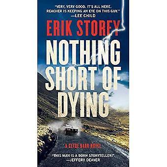 Nothing Short of Dying: A Clyde Barr Novel (Clyde Barr Novel)