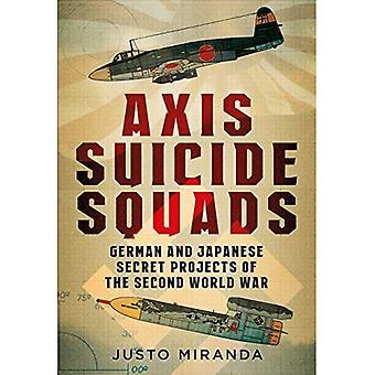 Asse squadre Suicide: Progetti segreti tedeschi e giapponesi della seconda guerra mondiale
