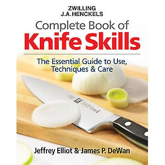 Zwilling J.A. Henkels Complete Book of Knife Skills - The Essential Gu