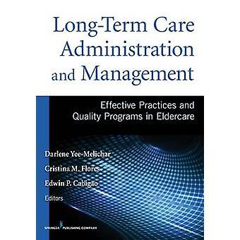 Långsiktig vård Administration och förvaltning effektiv praxis och kvalitetsprogram i äldreomsorgen genom YeeMelichar & Darlene