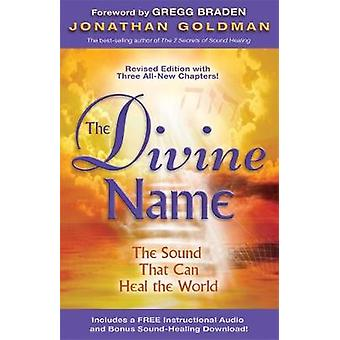 Divine Name Invoke the Sacred Sound That Can Heal and Transform by Goldman & Jonathan
