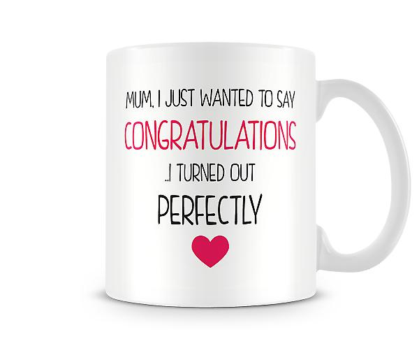 Decorative Writing Mum, Congratulations Printed Mug