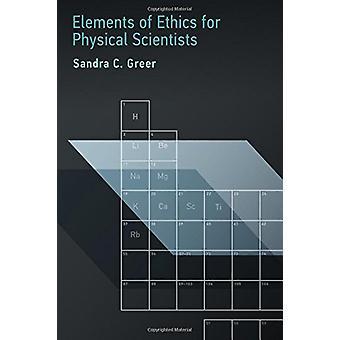Elementos de la ética para los científicos físicos por Sandra C. Greer - 97802