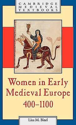 Femmes in Early Medieval Europe 400 1100 by Bitel & Lisa M.