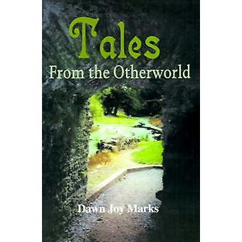 Tales From the Otherworld by Marks & Dawn Joy