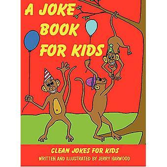 Een grap-boek voor kinderen door Harwood & Jerry