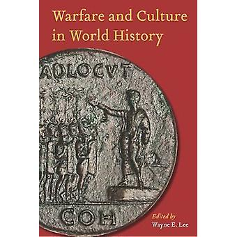 Warfare and Culture in World History by Lee & Wayne