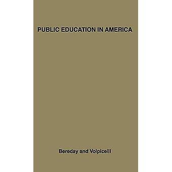 Offentlig utdanning i Amerika en ny tolkning av hensikt og praksis av Bereday & George Z. F.