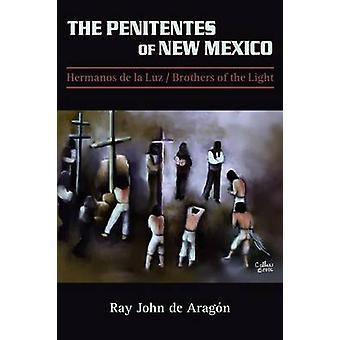 The Penitentes of New Mexico by De Aragon & Ray John