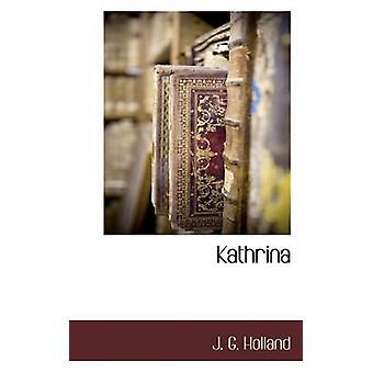 Kathrina by Holland & J. G.