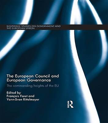 The European Council and European Governance  The Commanding Heights of the EU by Foret & Franois