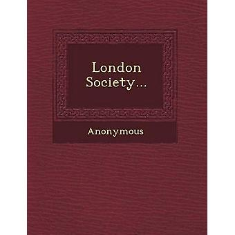 London Society... by Anonymous