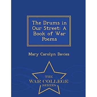 I tamburi nel nostro Street A libro della serie di guerra poesie War College di Davies & Mary Carolyn