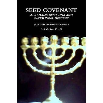 ZAAD verbond ABRAHAMS zaad DNA en PATRILINEAIR AFDALING herziene editie VOLUME ik door ben David & Mikael
