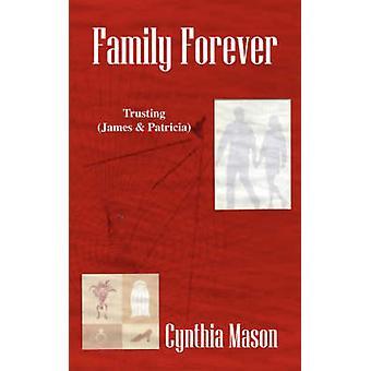 Familie voor altijd vertrouwend James Patricia door Mason & Cynthia