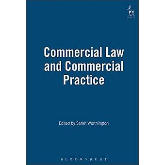 Commercial Law and Commercial Practice by Worthington & Sarah