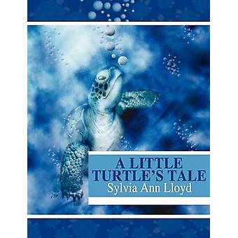 A Little Turtles Tale by Lloyd & Sylvia & Ann