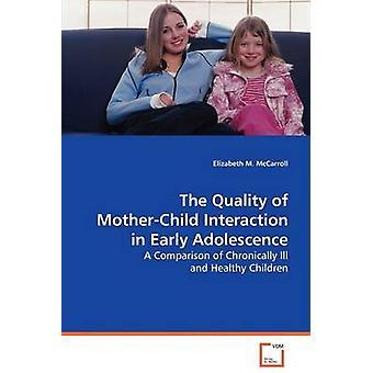 La qualità dell'interazione madrebambino nella prima adolescenza di McCarroll & Elizabeth M.