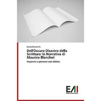 DellOscuro Disastro della Scrittura la Narrativa di Maurice Blanchot by Lastilla Leonardo