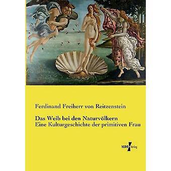 Das Weib bei den Naturvlkern by Reitzenstein & Ferdinand Freiherr von