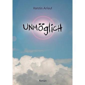 Unmglich by Anlauf & Kerstin