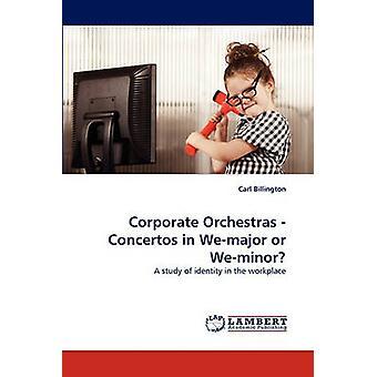 Corporate Orchestras  Concertos in Wemajor or Weminor by Billington & Carl