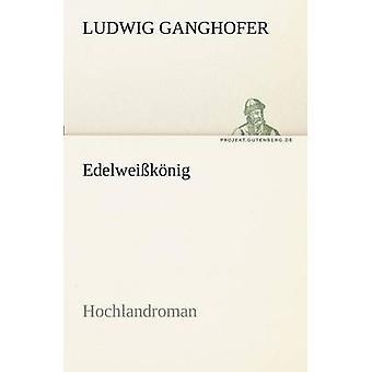 Edelweiknig par Ganghofer & Ludwig