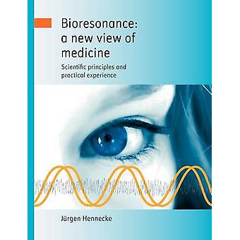 Bioresonance a new view of medicine by Hennecke & Jrgen