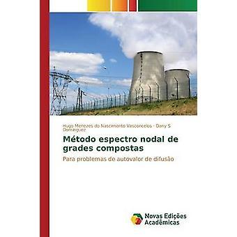Mtodo espectro nodal de grades compostas by Menezes do Nascimento Vasconcelos Hugo
