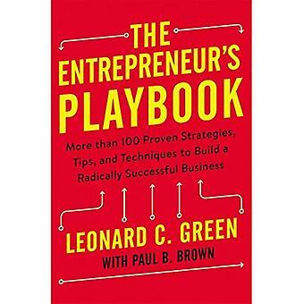 Der Unternehmer Playbook: mehr als 100 bewährte Strategien, Tipps und Techniken, um eine radikal erfolgreiches Geschäft (Agentur/verteilt) aufzubauen