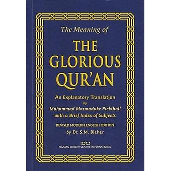 The Meaning of the Glorious Qur'an by The Meaning of the Glorious Qur