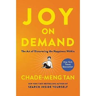 Vreugde on Demand - de kunst van het ontdekken van het geluk binnen door Chade-M