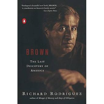 Brown - The Last Discovery of America by Richard Rodriguez - 978014200