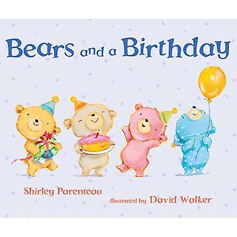 Bears and a Birthday by Shirley Parenteau - David Walker - 9780763671