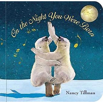 On the Night You Were Born by Nancy Tillman - 9781250164018 Book